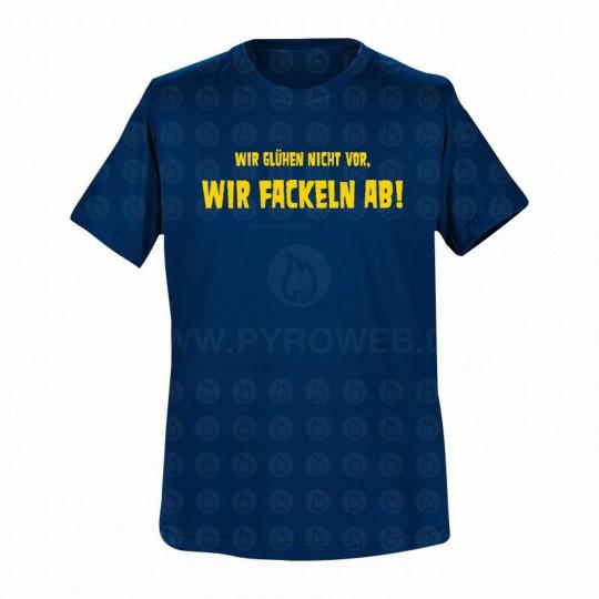 T-Shirt Navy: Wir glühen nicht vor, wir fackeln ab!