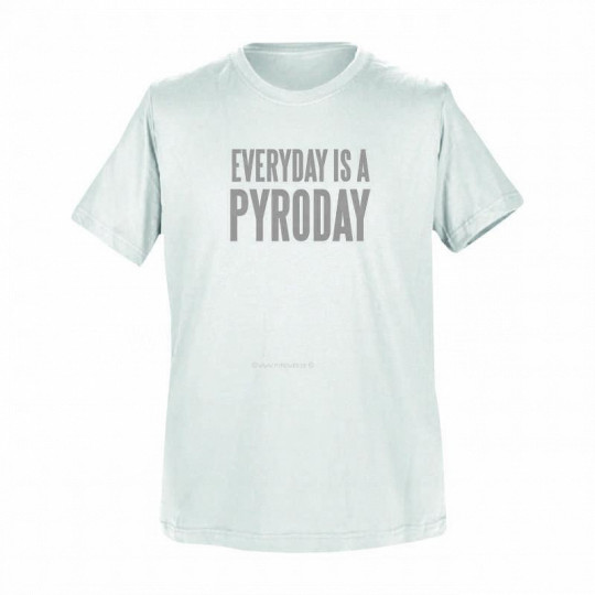 T-Shirt Weiß : Every day is a pyro day